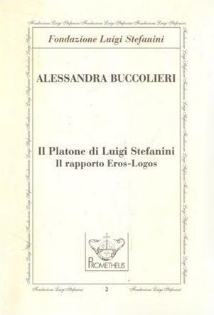 Il Platone di Luigi Stefanini – Il rapporto Eros-Logos