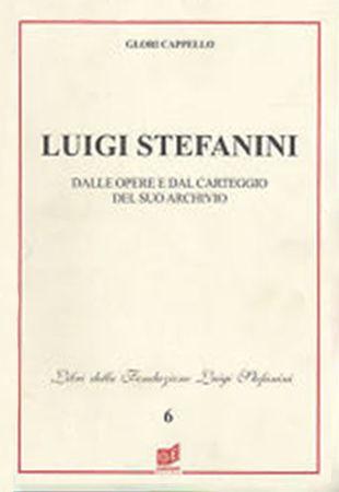 Luigi Stefanini – dalle opere e dal carteggio del suo archivio