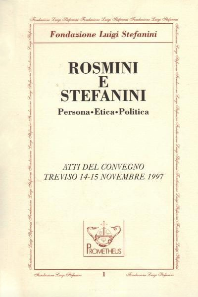 Rosmini e Stefanini. Persona, Etica, Politica
